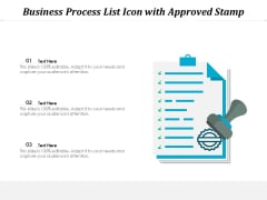 Business Process List Icon With Approved Stamp Ppt PowerPoint Presentation Gallery Infographics PDF