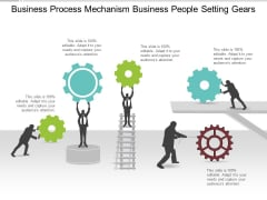 Business Process Mechanism Business People Setting Gears Ppt PowerPoint Presentation Ideas Picture