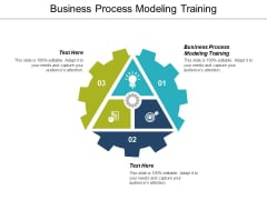 Business Process Modeling Training Ppt PowerPoint Presentation Styles Graphics Design Cpb