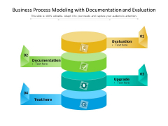Business Process Modeling With Documentation And Evaluation Ppt PowerPoint Presentation Infographics Graphic Images PDF