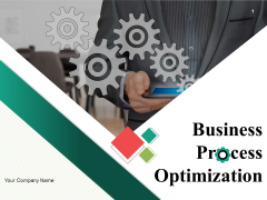 Business Process Optimization Ppt PowerPoint Presentation Complete Deck With Slides