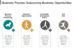 Business Process Outsourcing Business Opportunities Sustainable Development Policy Ppt PowerPoint Presentation Outline Picture