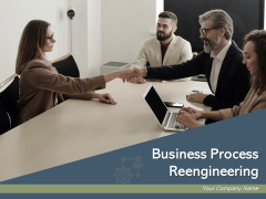 Business Process Reengineering Strategy Technology Ppt PowerPoint Presentation Complete Deck