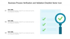 Business Process Verification And Validation Checklist Vector Icon Ppt PowerPoint Presentation Layouts Design Templates PDF