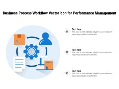 Business Process Workflow Vector Icon For Performance Management Ppt PowerPoint Presentation File Elements PDF