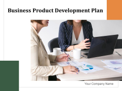 Business Product Development Plan Ppt PowerPoint Presentation Complete Deck With Slides