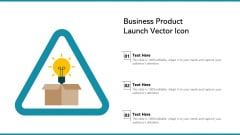 Business Product Launch Vector Icon Ppt Outline Icon PDF