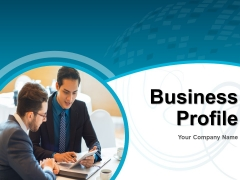 Business Profile PPT PowerPoint Presentation Complete Deck With Slides