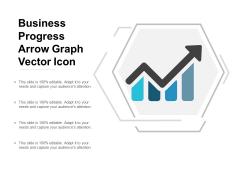 Business Progress Arrow Graph Vector Icon Ppt Powerpoint Presentation Outline Slide Portrait
