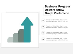 Business Progress Upward Arrow Graph Vector Icon Ppt Powerpoint Presentation Model Images