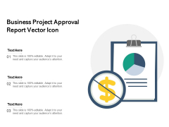 Business Project Approval Report Vector Icon Ppt PowerPoint Presentation File Background PDF
