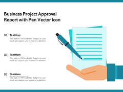 Business Project Approval Report With Pen Vector Icon Ppt PowerPoint Presentation File Example PDF