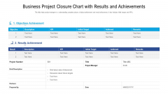 Business Project Closure Chart With Results And Achievements Ppt Ideas Skills PDF
