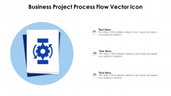 Business Project Process Flow Vector Icon Ppt Pictures Example File PDF