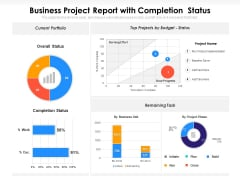 Business Project Report With Completion Status Ppt PowerPoint Presentation Gallery Clipart Images PDF