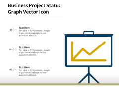 Business Project Status Graph Vector Icon Ppt PowerPoint Presentation File Inspiration PDF