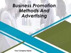 Business Promotion Methods And Advertising Ppt PowerPoint Presentation Complete Deck With Slides