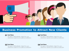 Business Promotion To Attract New Clients Ppt PowerPoint Presentation Portfolio Design Inspiration PDF