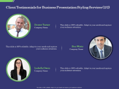 Business Proposal Client Testimonials For Business Presentation Styling Services Audience Sample PDF