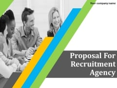 Business Proposal For Recruitment Agency Ppt PowerPoint Presentation Complete Deck With Slides