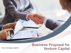 Business Proposal For Venture Capital Ppt PowerPoint Presentation Complete Deck With Slides