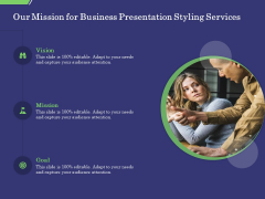 Business Proposal Our Mission For Business Presentation Styling Services Ppt Styles Clipart Images PDF