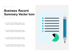 Business Record Summary Vector Icon Ppt PowerPoint Presentation Infographic Template Grid