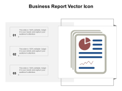 Business Report Vector Icon Ppt Powerpoint Presentation Summary Guidelines