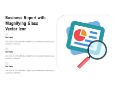 Business Report With Magnifying Glass Vector Icon Ppt PowerPoint Presentation Layouts Smartart PDF