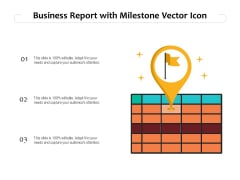 Business Report With Milestone Vector Icon Ppt PowerPoint Presentation Gallery Backgrounds PDF