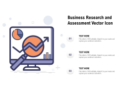 Business Research And Assessment Vector Icon Ppt PowerPoint Presentation Outline Designs Download