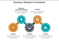 Business Research Framework Ppt PowerPoint Presentation Pictures Guidelines Cpb