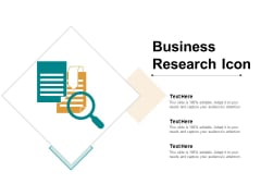 Business Research Icon Ppt Powerpoint Presentation Model Layouts