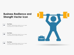 Business Resilience And Strength Vector Icon Ppt PowerPoint Presentation Summary Ideas PDF