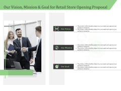 Business Retail Shop Selling Our Vision Mission And Goal For Retail Store Opening Proposal Ideas PDF