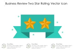 Business Review Two Star Rating Vector Icon Ppt PowerPoint Presentation Inspiration Microsoft PDF