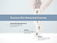 Business Risk Networked Economy Ppt PowerPoint Presentation Pictures Styles Cpb Pdf