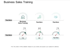 Business Sales Training Ppt PowerPoint Presentation Infographics Samples Cpb