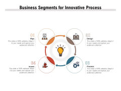 Business Segments For Innovative Process Ppt PowerPoint Presentation Gallery Graphics Pictures PDF