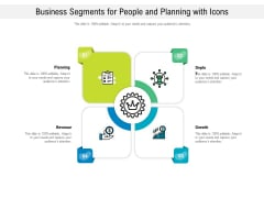 Business Segments For People And Planning With Icons Ppt PowerPoint Presentation File Information PDF