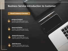 Business Service Introduction To Customer Ppt PowerPoint Presentation Inspiration Show PDF