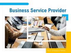 Business Service Provider Ppt PowerPoint Presentation Complete Deck With Slides