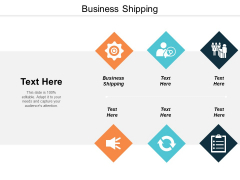 Business Shipping Ppt Powerpoint Presentation Summary Picture Cpb