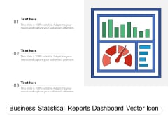 Business Statistical Reports Dashboard Vector Icon Ppt PowerPoint Presentation Outline Graphics Tutorials PDF