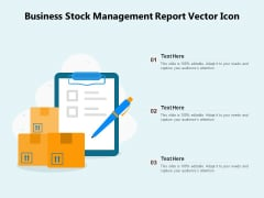 Business Stock Management Report Vector Icon Ppt PowerPoint Presentation Styles Background Images PDF