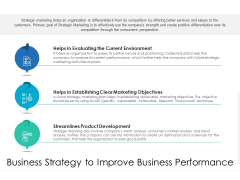 Business Strategy To Improve Business Performance Ppt PowerPoint Presentation Ideas Deck PDF