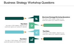 Business Strategy Workshop Questions Ppt Powerpoint Presentation Visual Aids Ideas Cpb