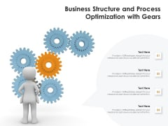 Business Structure And Process Optimization With Gears Ppt PowerPoint Presentation Gallery Graphics Design PDF