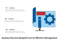 Business Structure Blueprint Icon For Effective Management Ppt PowerPoint Presentation Infographics Gallery PDF