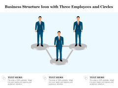 Business Structure Icon With Three Employees And Circles Ppt PowerPoint Presentation Gallery Gridlines PDF